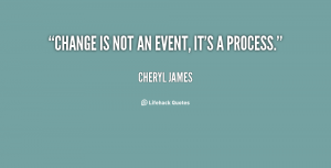 quote-Cheryl-James-change-is-not-an-event-its-a-20168